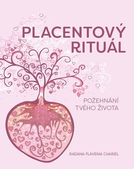 Placentový Rituál – Požehnání Tvého života